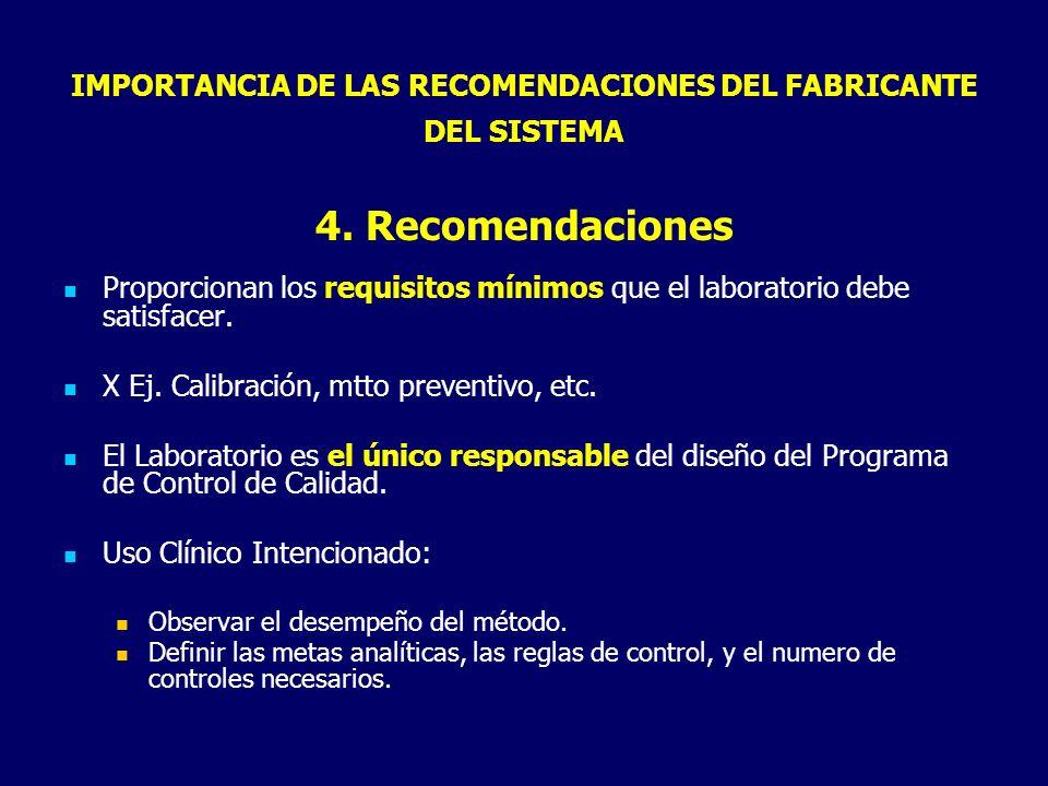 IMPORTANCIA DE LAS RECOMENDACIONES DEL FABRICANTE DEL SISTEMA 4