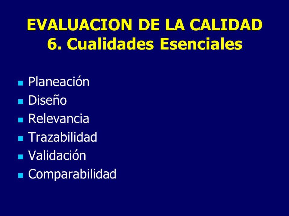 EVALUACION DE LA CALIDAD 6. Cualidades Esenciales