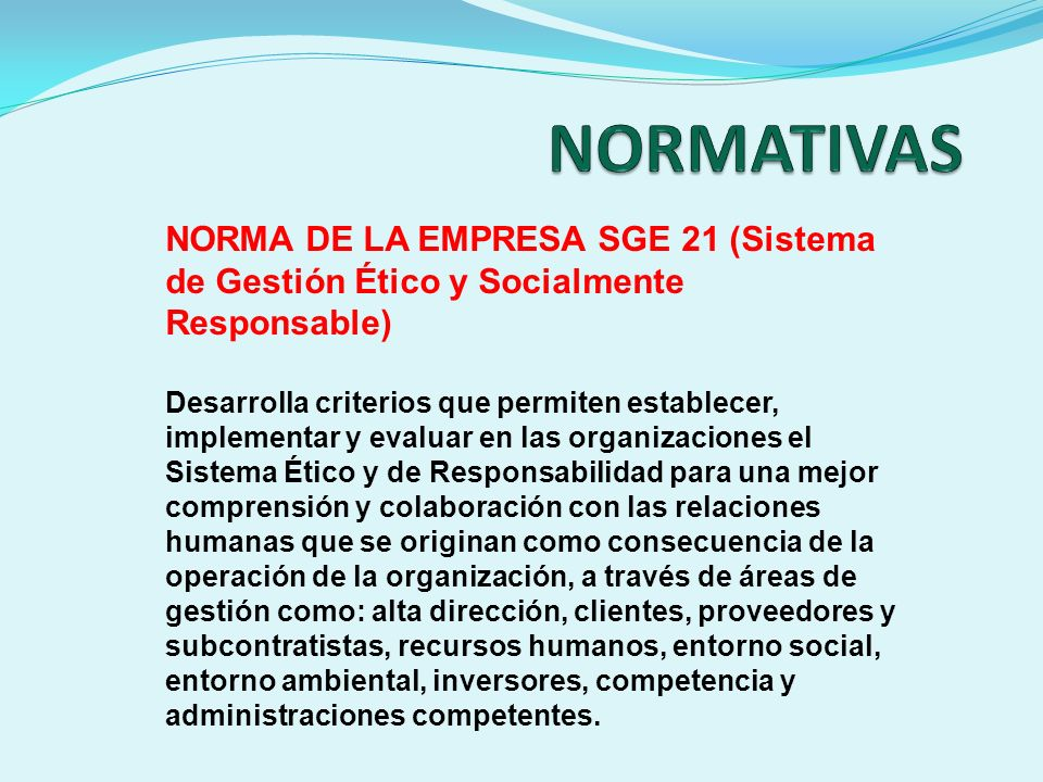 NORMATIVAS NORMA DE LA EMPRESA SGE 21 (Sistema de Gestión Ético y Socialmente Responsable)