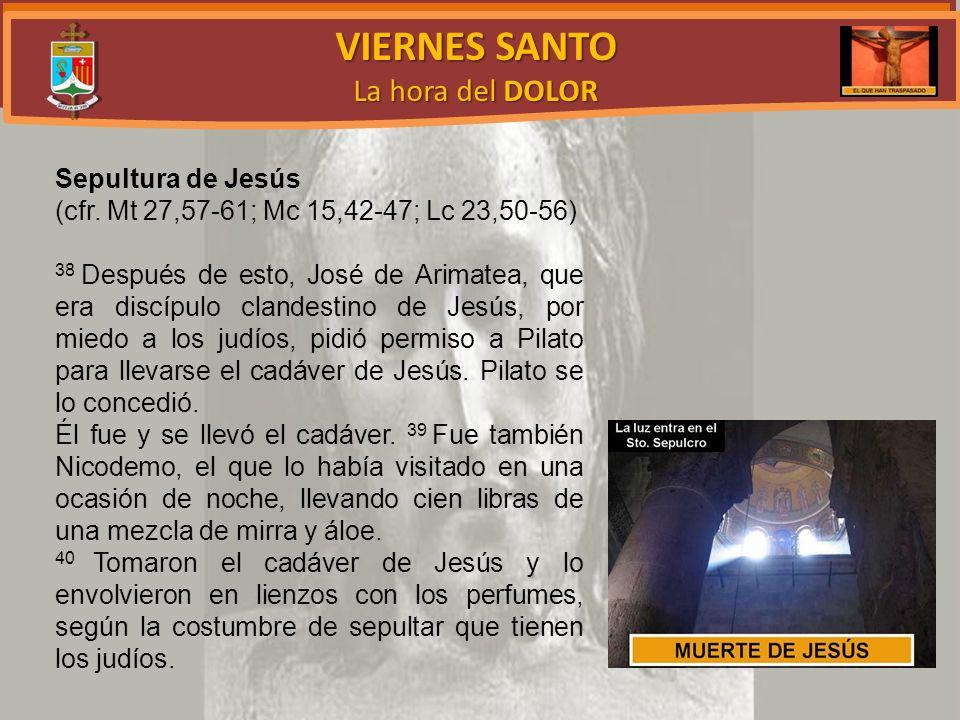 VIERNES SANTO La hora del DOLOR Sepultura de Jesús