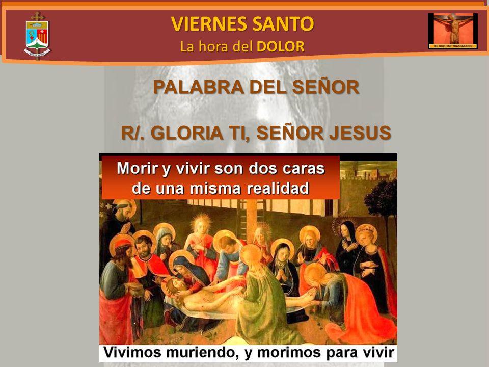 R/. GLORIA TI, SEÑOR JESUS