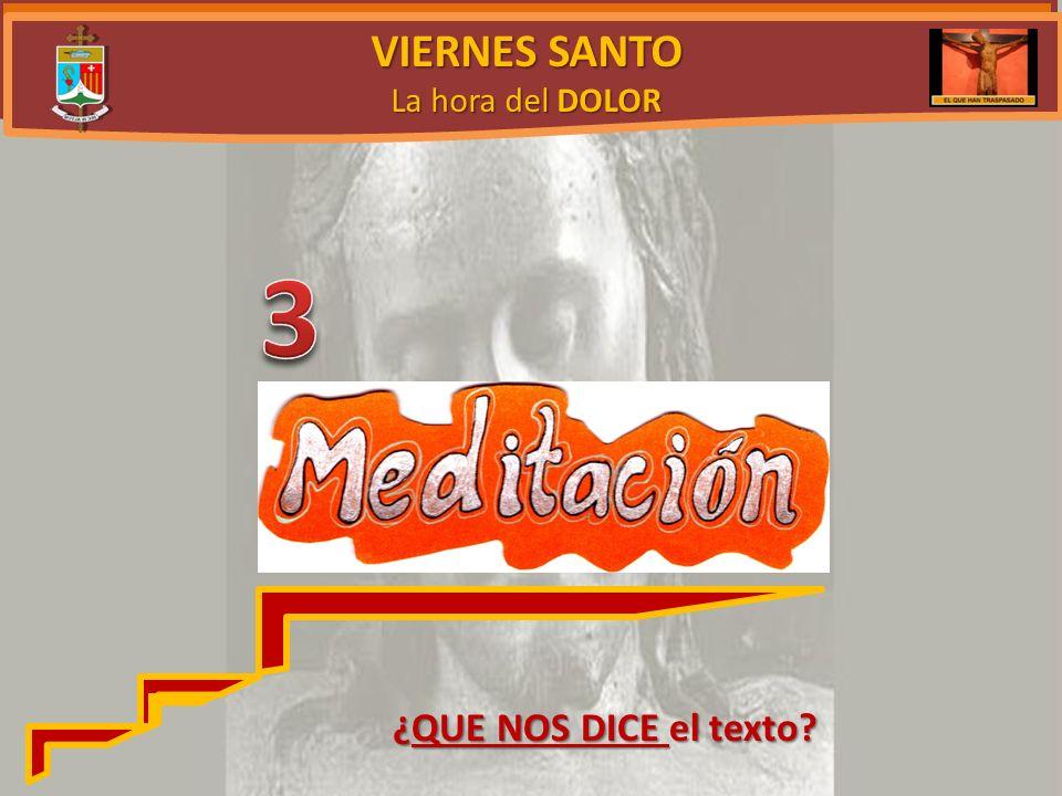 VIERNES SANTO La hora del DOLOR 3 ¿QUE NOS DICE el texto