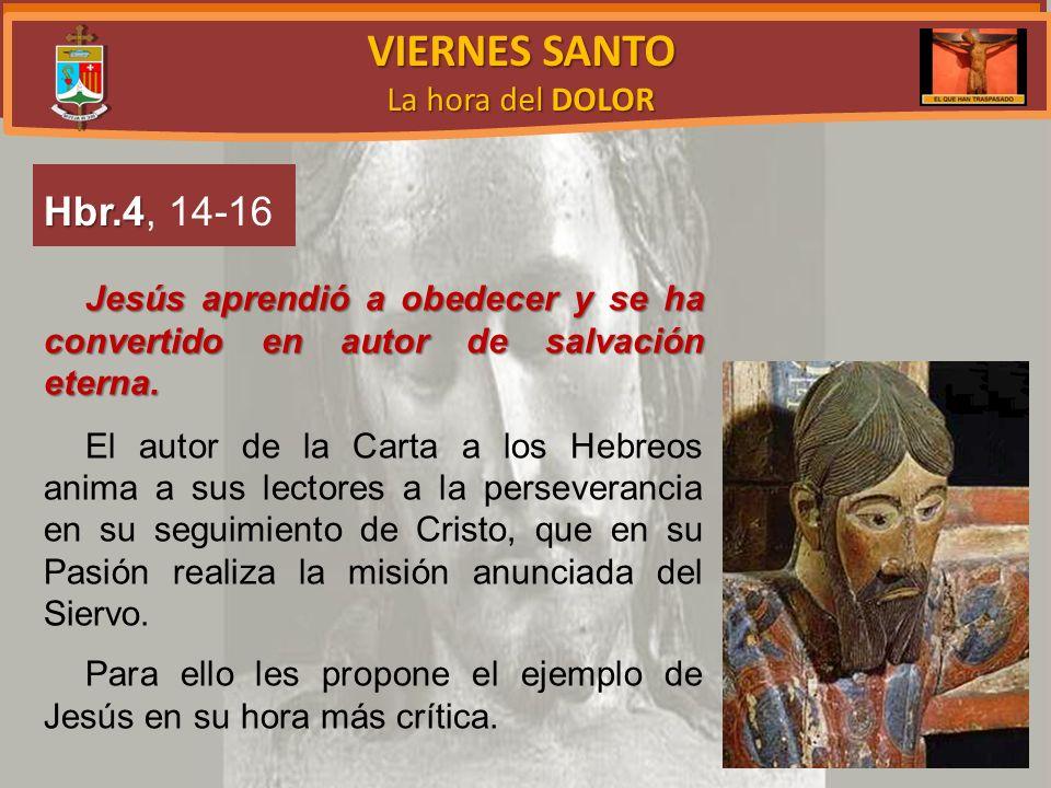 VIERNES SANTO Hbr.4, 14-16 La hora del DOLOR