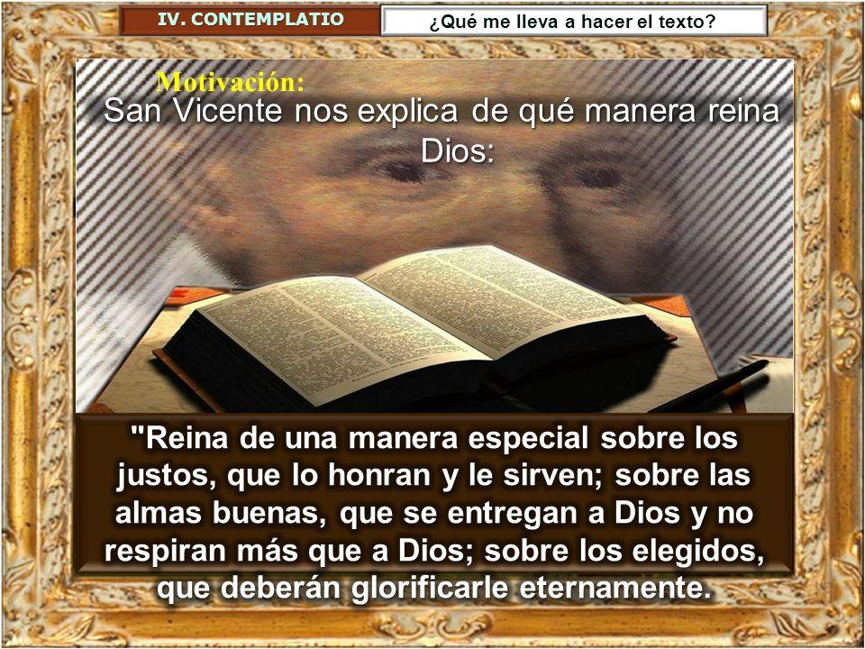 San Vicente nos explica de qué manera reina Dios: