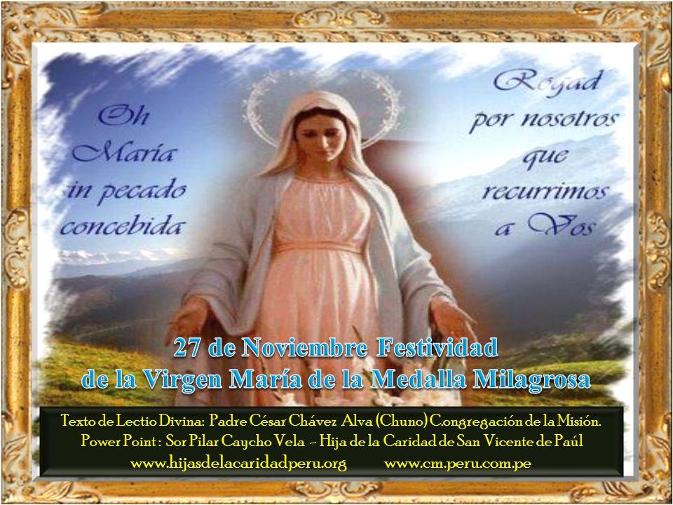 27 de Noviembre Festividad de la Virgen María de la Medalla Milagrosa