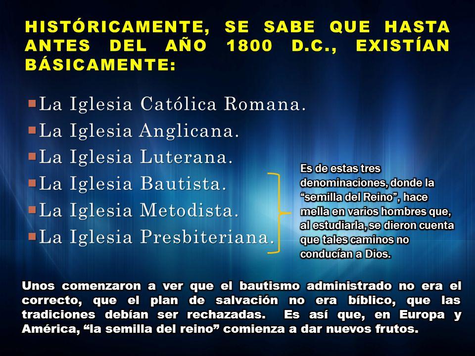La Iglesia Católica Romana. La Iglesia Anglicana. La Iglesia Luterana.