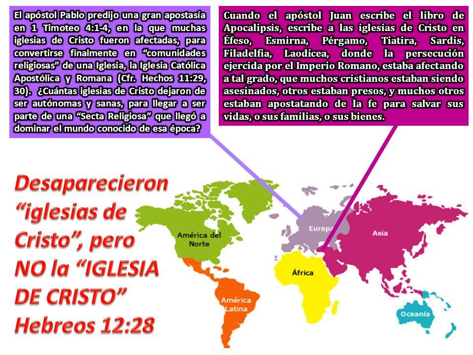 Desaparecieron iglesias de Cristo , pero NO la IGLESIA DE CRISTO