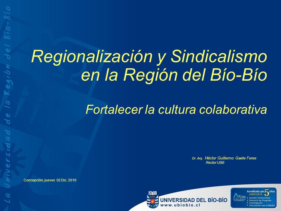 Regionalización y Sindicalismo en la Región del Bío-Bío