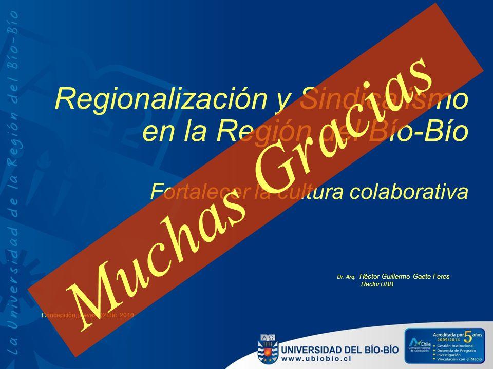 Muchas Gracias Regionalización y Sindicalismo en la Región del Bío-Bío
