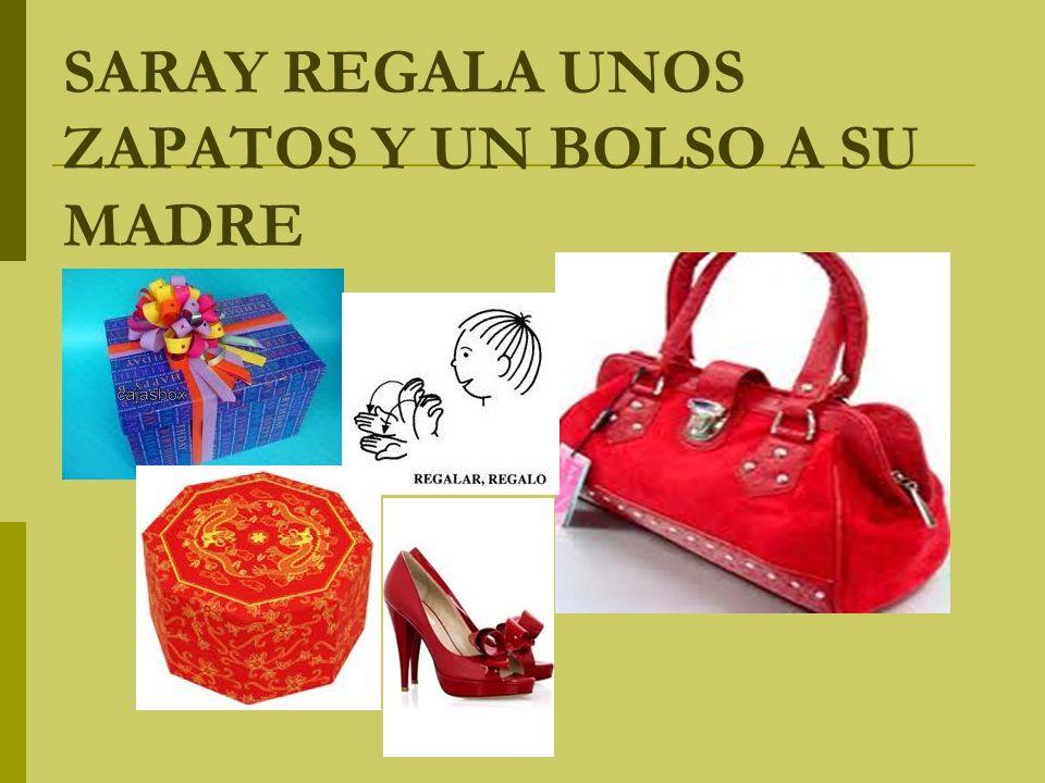 SARAY REGALA UNOS ZAPATOS Y UN BOLSO A SU MADRE