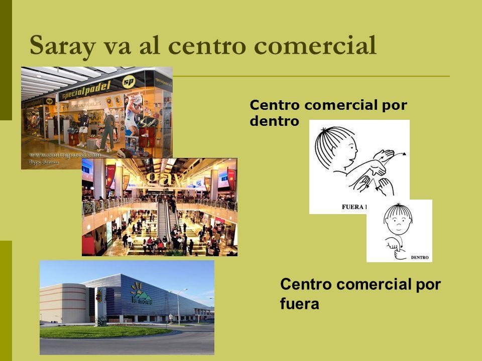 Saray va al centro comercial