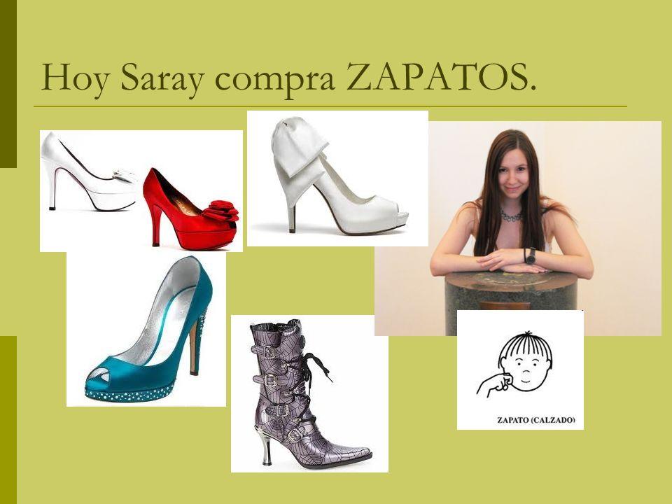 Hoy Saray compra ZAPATOS.
