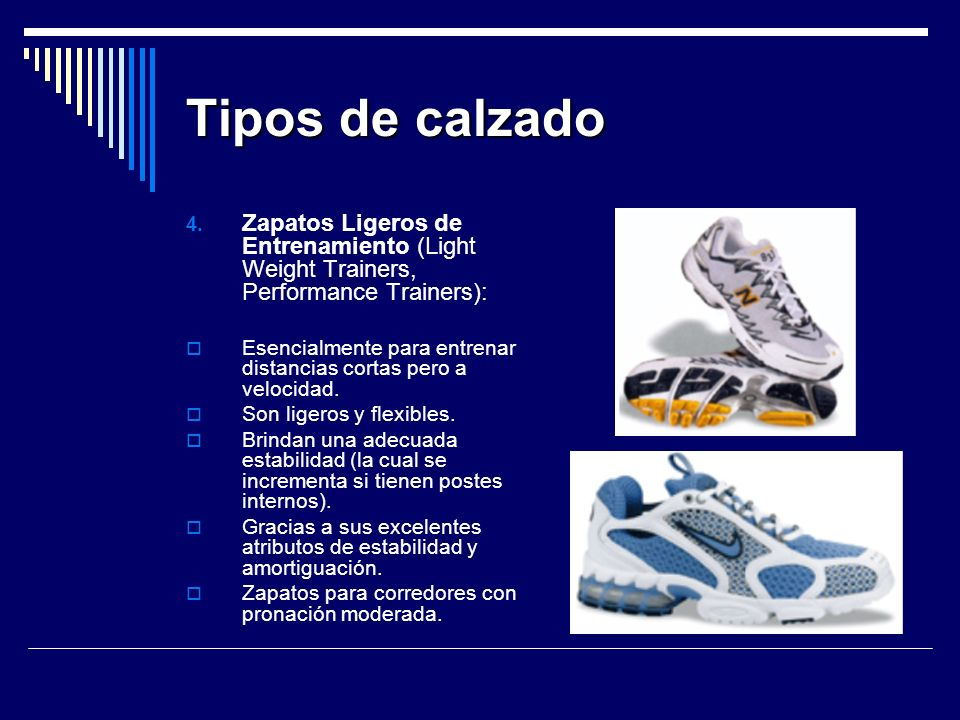Tipos de calzado Zapatos Ligeros de Entrenamiento (Light Weight Trainers, Performance Trainers):