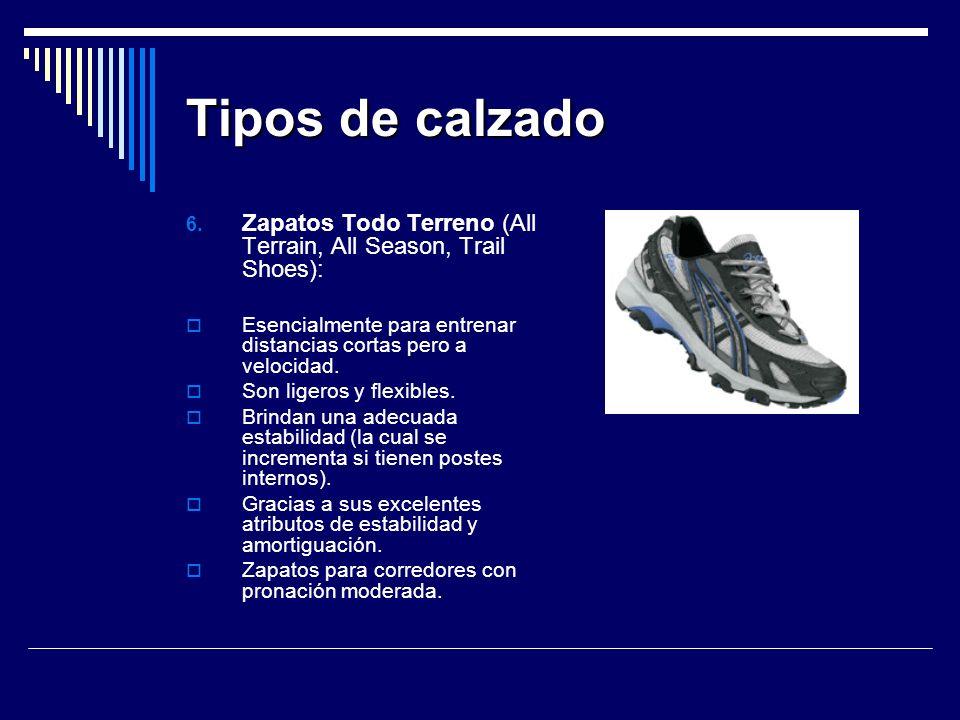 Tipos de calzado Zapatos Todo Terreno (All Terrain, All Season, Trail Shoes): Esencialmente para entrenar distancias cortas pero a velocidad.