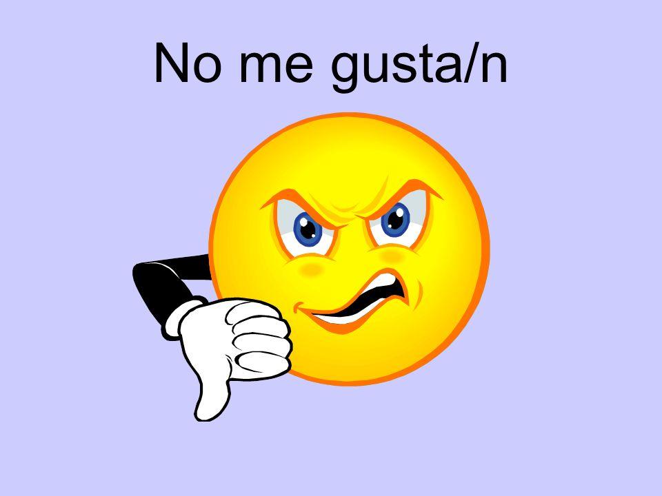 No me gusta/n