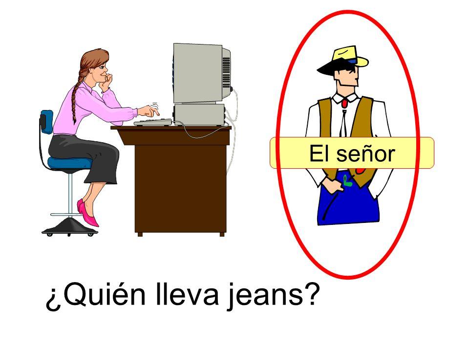 El señor ¿Quién lleva jeans