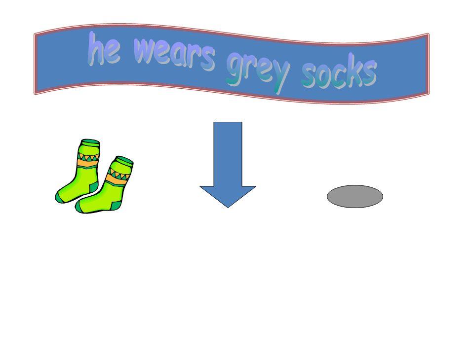 he wears grey socks