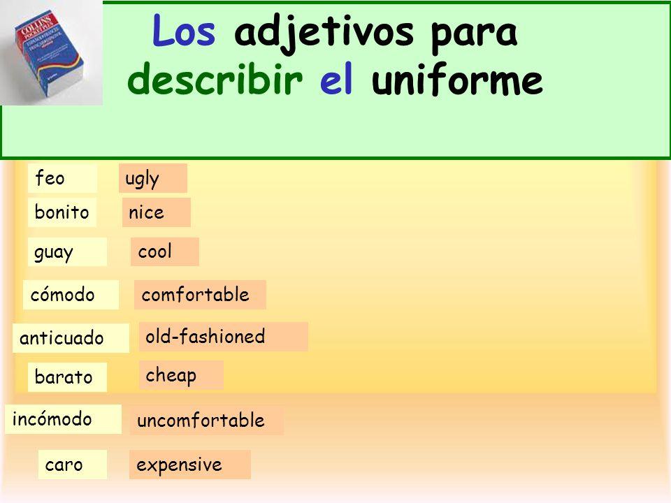 Los adjetivos para describir el uniforme