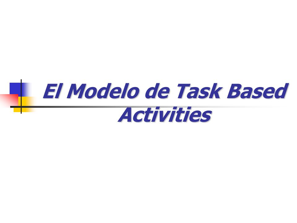 El Modelo de Task Based Activities