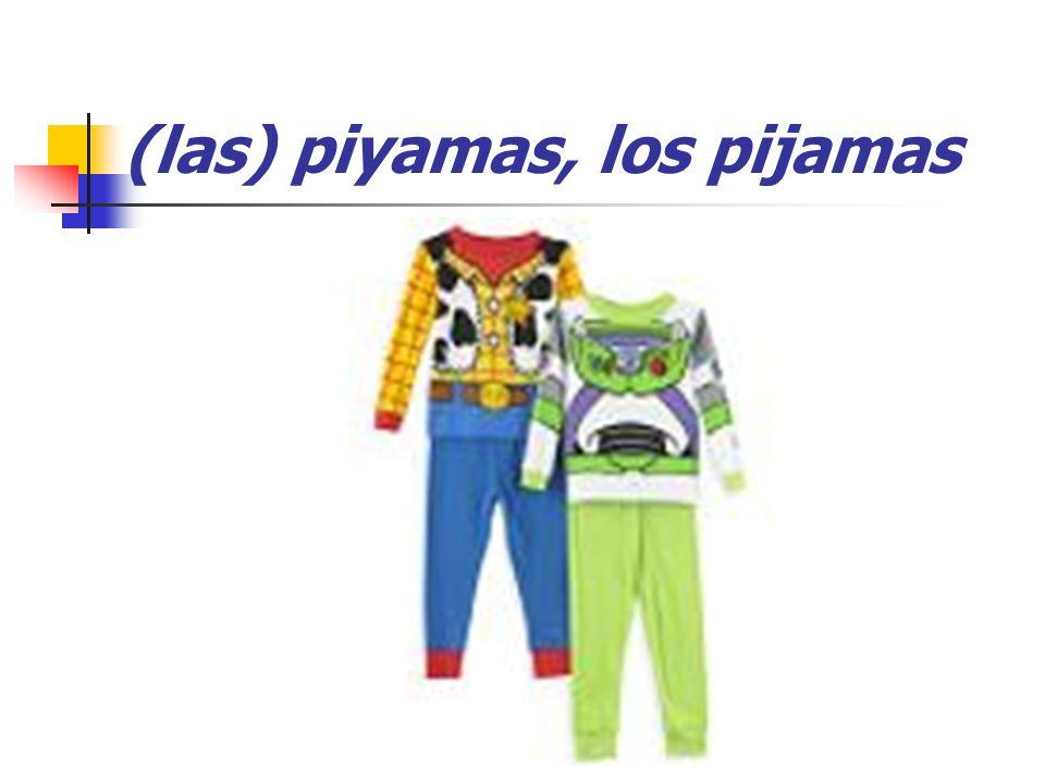 (las) piyamas, los pijamas