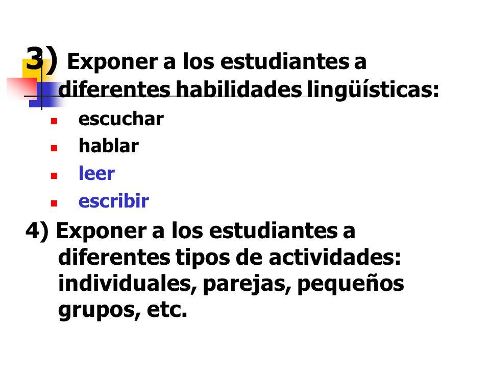 3) Exponer a los estudiantes a diferentes habilidades lingüísticas: