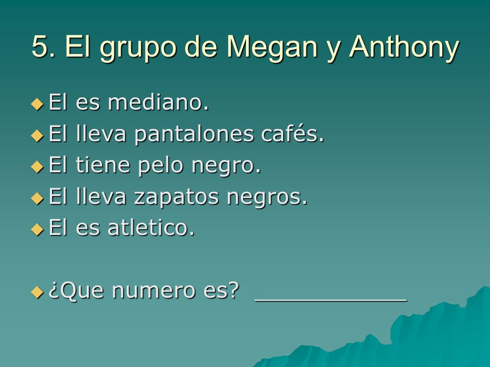 5. El grupo de Megan y Anthony