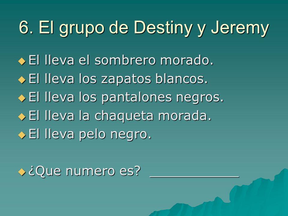 6. El grupo de Destiny y Jeremy