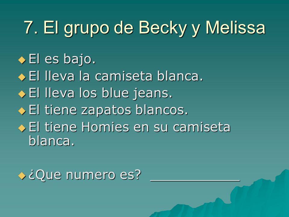 7. El grupo de Becky y Melissa