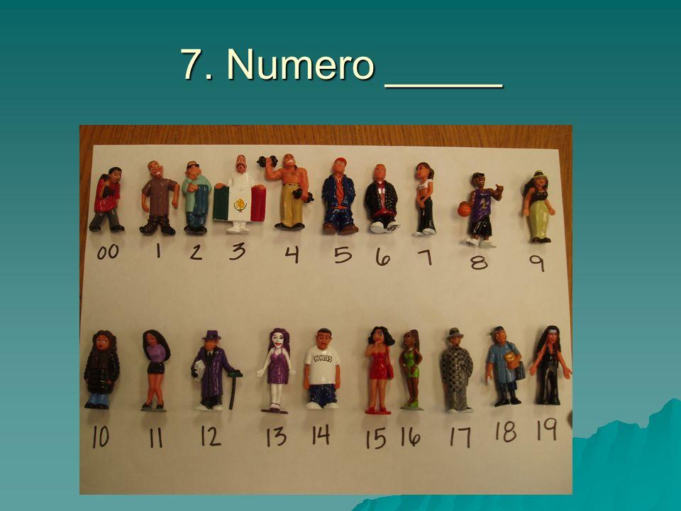 7. Numero _____