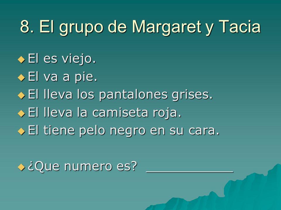 8. El grupo de Margaret y Tacia