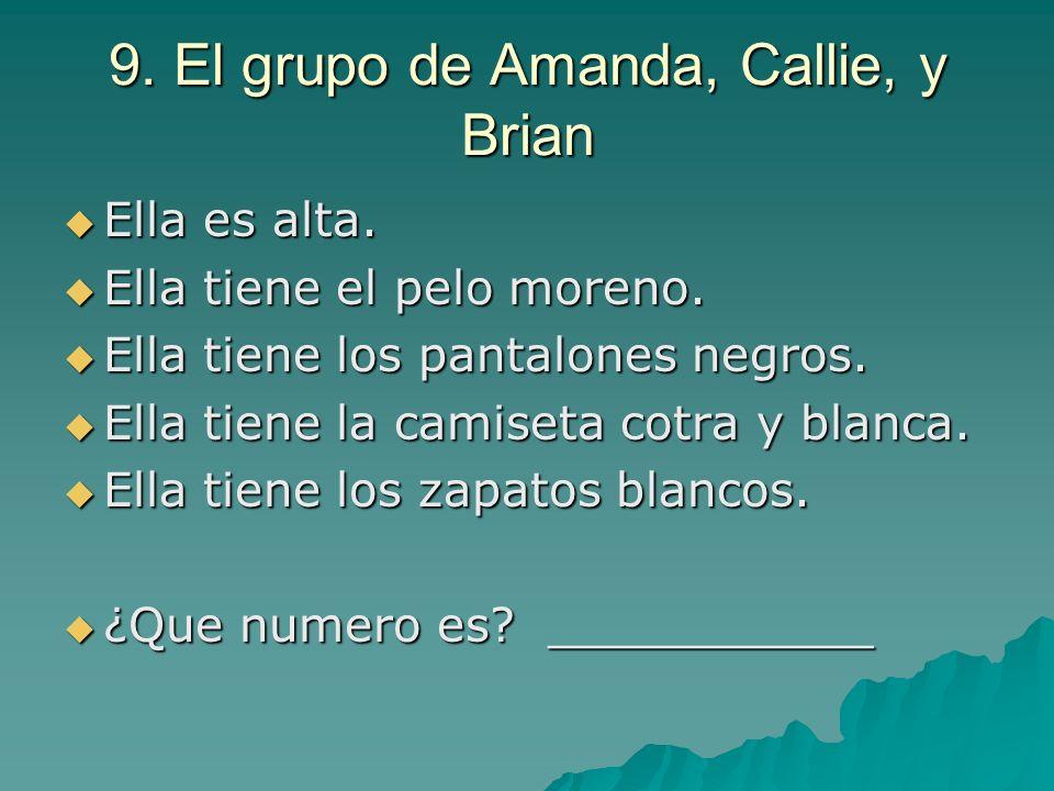9. El grupo de Amanda, Callie, y Brian
