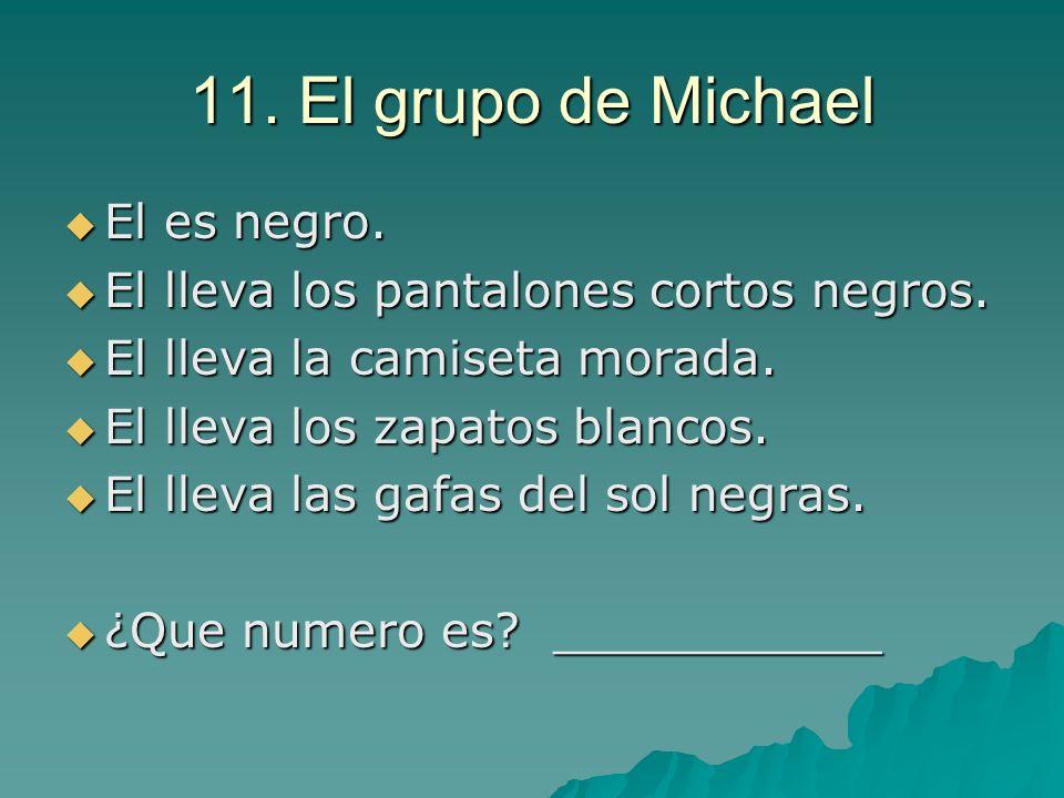 11. El grupo de Michael El es negro.