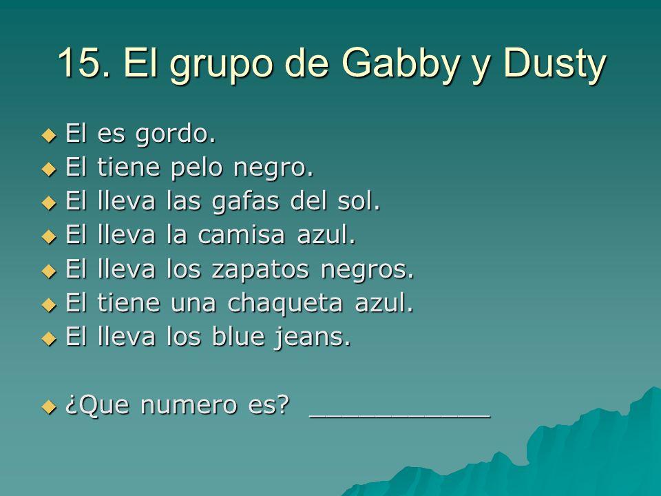 15. El grupo de Gabby y Dusty