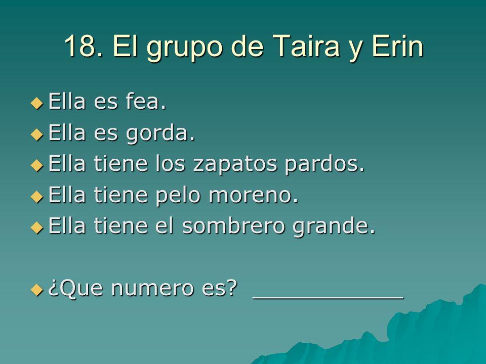 18. El grupo de Taira y Erin Ella es fea. Ella es gorda.