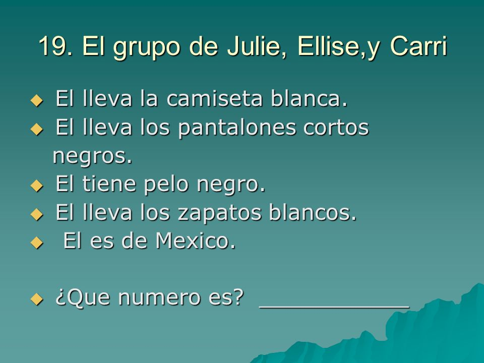 19. El grupo de Julie, Ellise,y Carri