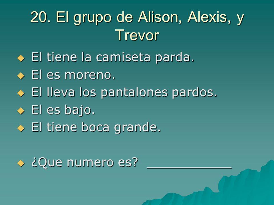 20. El grupo de Alison, Alexis, y Trevor
