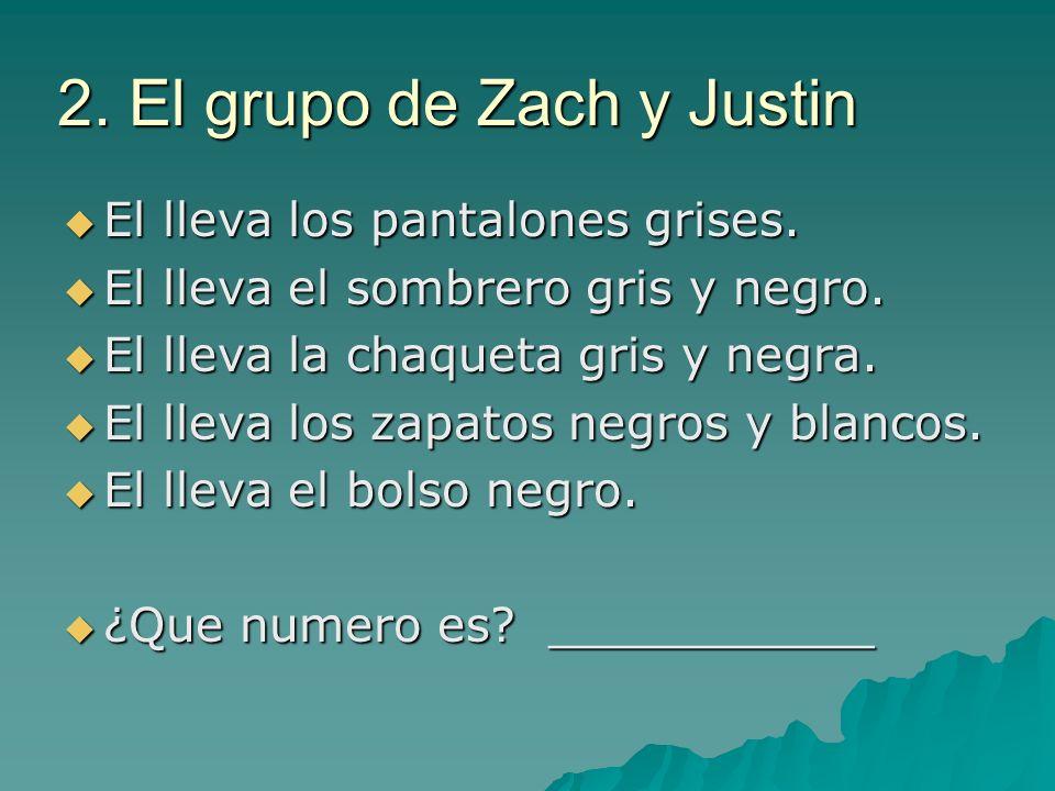 2. El grupo de Zach y Justin