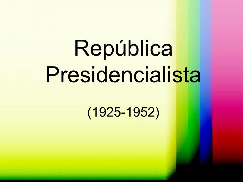 República Presidencialista (1925-1952)