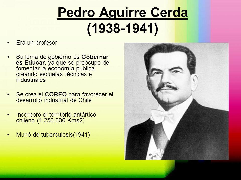 Pedro Aguirre Cerda (1938-1941)