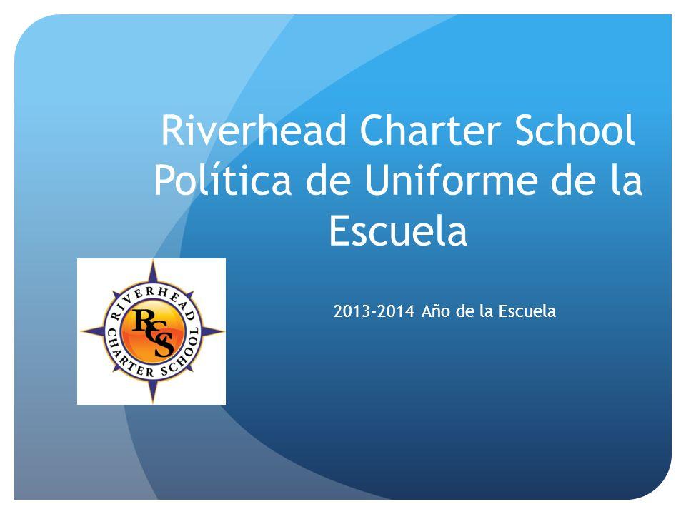 Riverhead Charter School Política de Uniforme de la Escuela