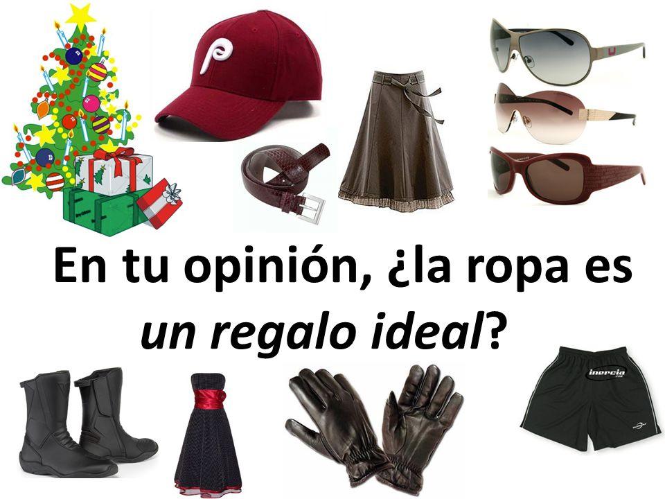 En tu opinión, ¿la ropa es un regalo ideal