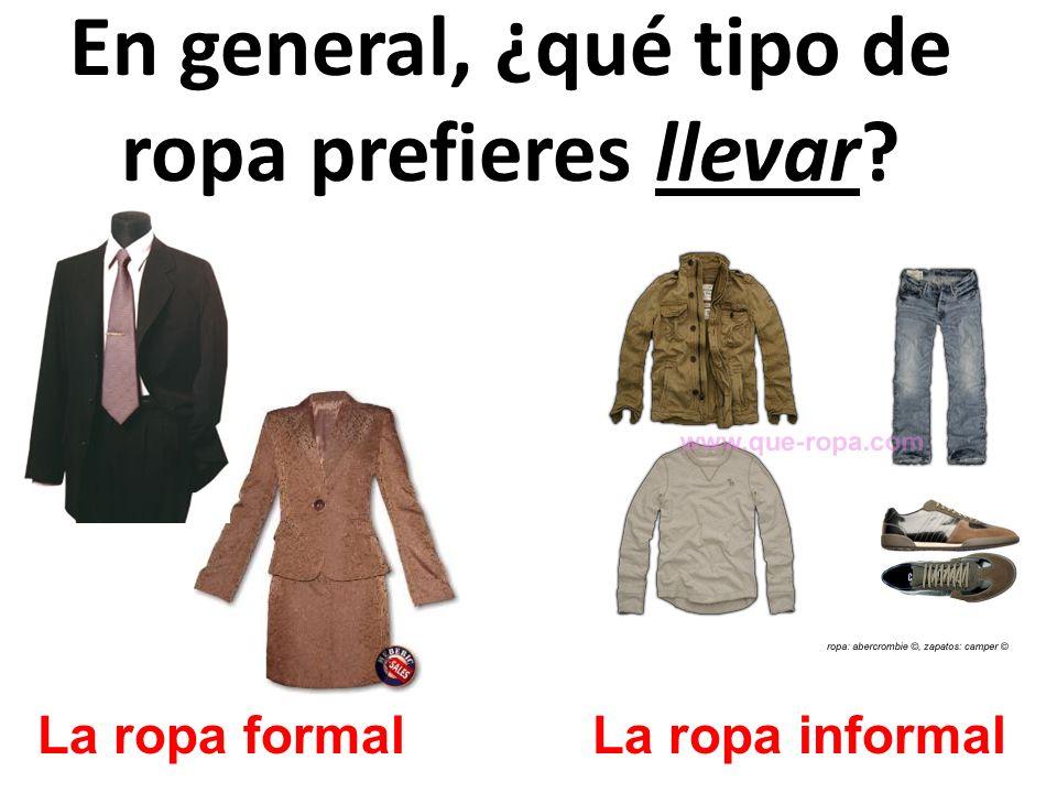 En general, ¿qué tipo de ropa prefieres llevar