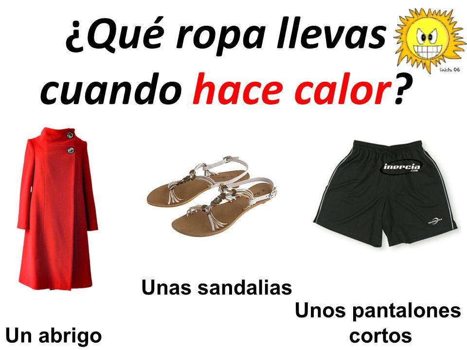 ¿Qué ropa llevas cuando hace calor