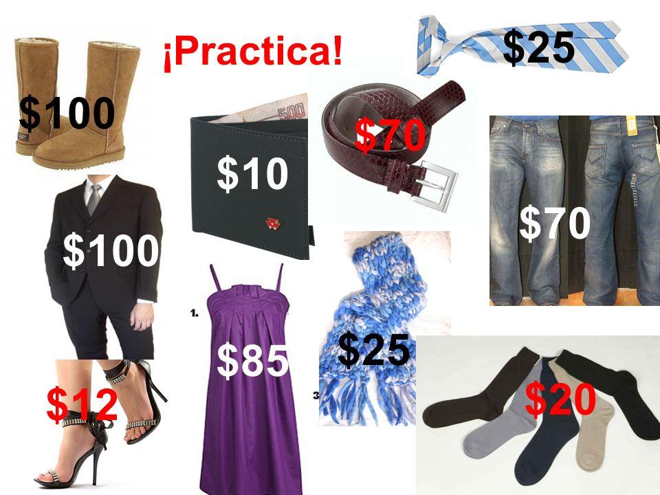 $25 ¡Practica! $100 $70 $10 $70 $100 $25 $85 $20 $12