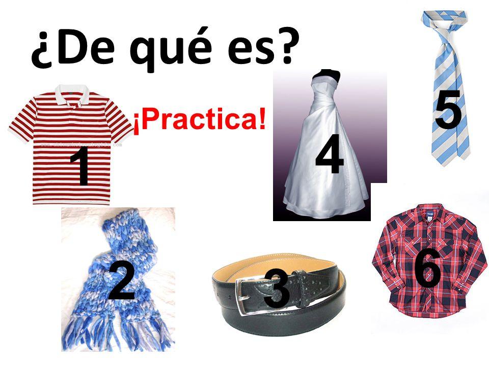 ¿De qué es 5 ¡Practica! 4 1 6 2 3