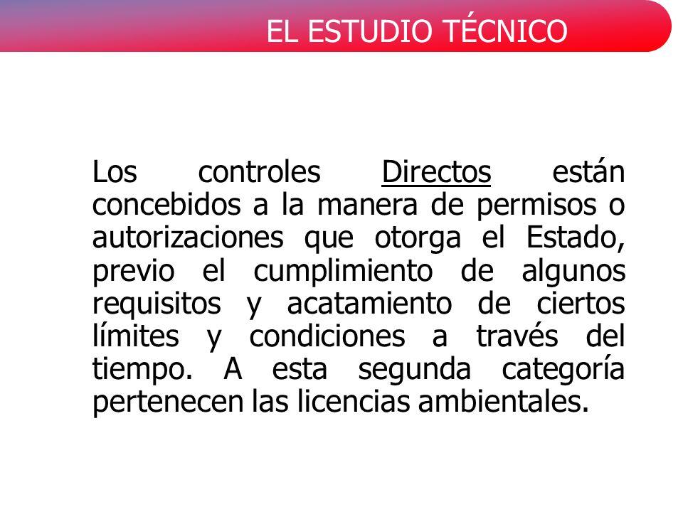 Los controles Directos están concebidos a la manera de permisos o autorizaciones que otorga el Estado, previo el cumplimiento de algunos requisitos y acatamiento de ciertos límites y condiciones a través del tiempo.