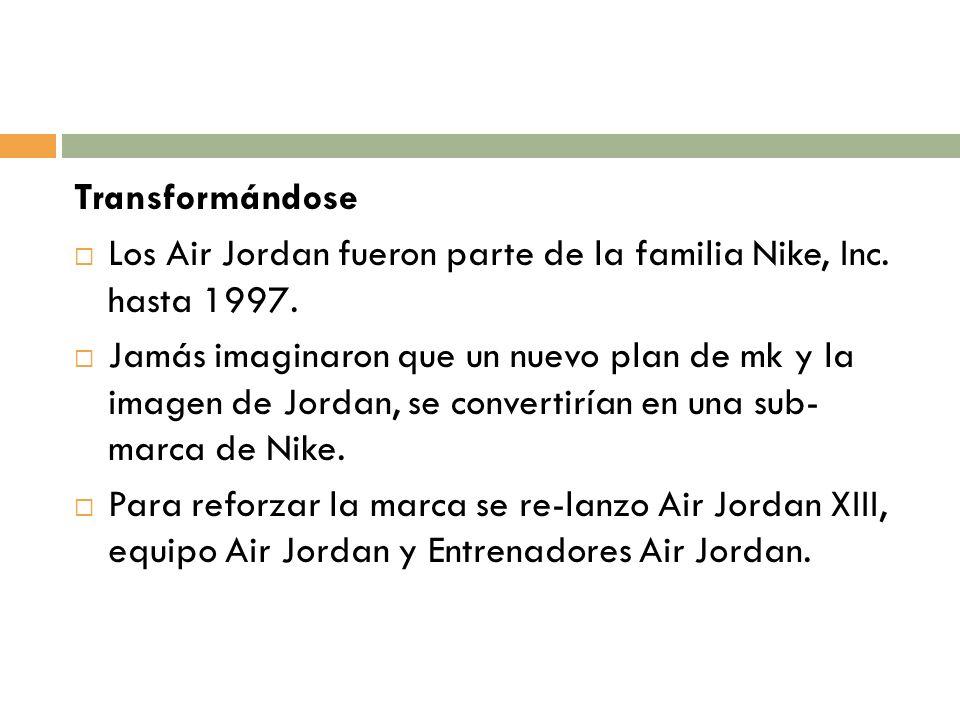 Transformándose Los Air Jordan fueron parte de la familia Nike, Inc. hasta 1997.