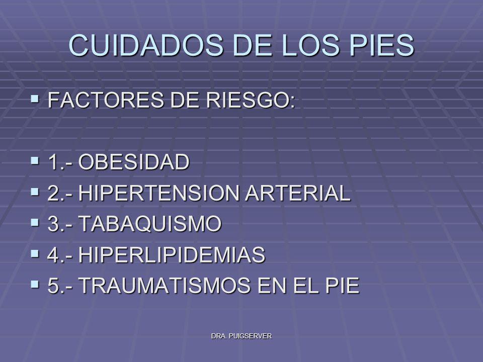 CUIDADOS DE LOS PIES FACTORES DE RIESGO: 1.- OBESIDAD