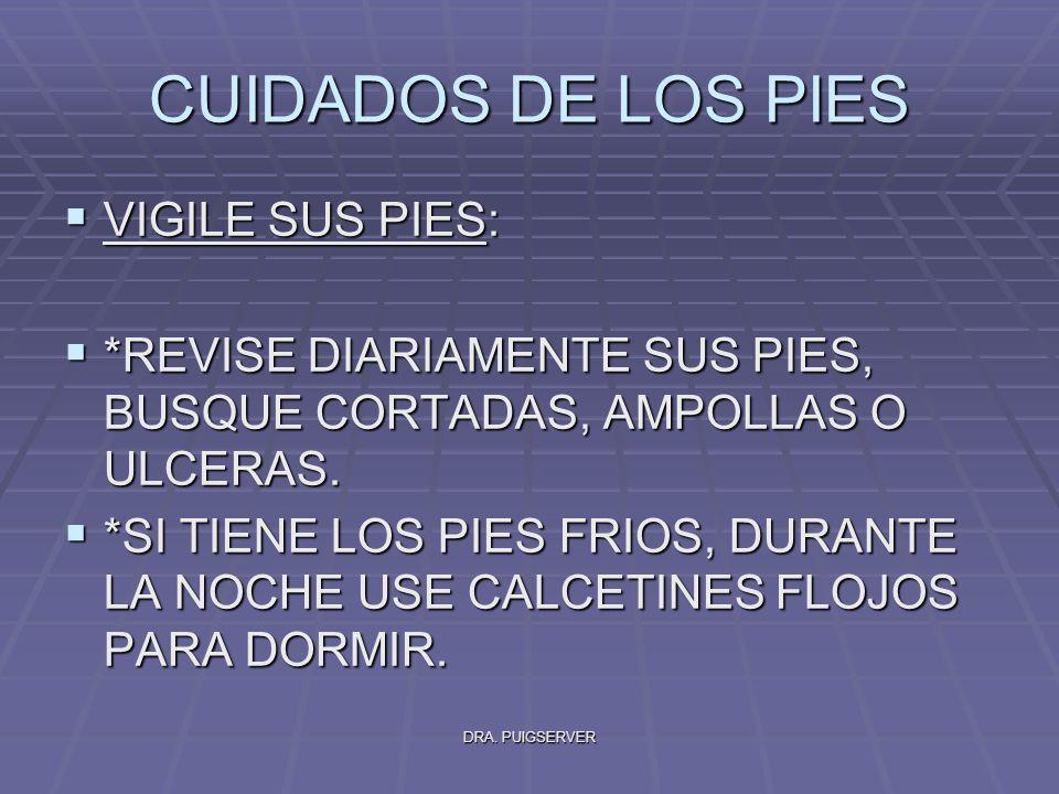 CUIDADOS DE LOS PIES VIGILE SUS PIES: