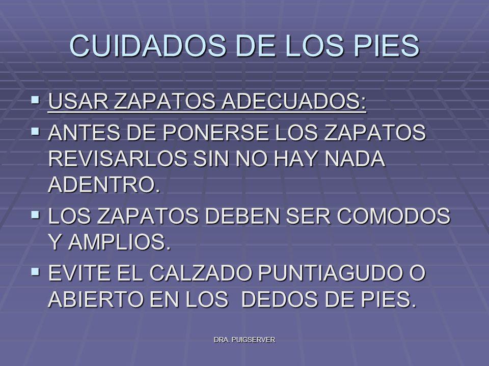 CUIDADOS DE LOS PIES USAR ZAPATOS ADECUADOS:
